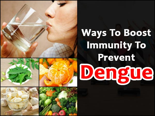 12 Ways To Boost Immunity To Prevent Dengue