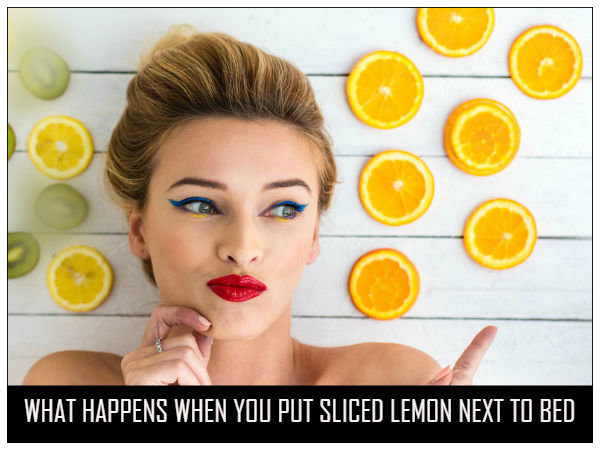 Miraculous Remedy: Put Sliced Lemon Next To Bed