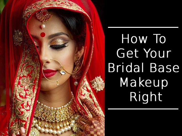How To Do Bridal Makeup Base : How To Get Your Bridal Base Makeup Right - Boldsky.com