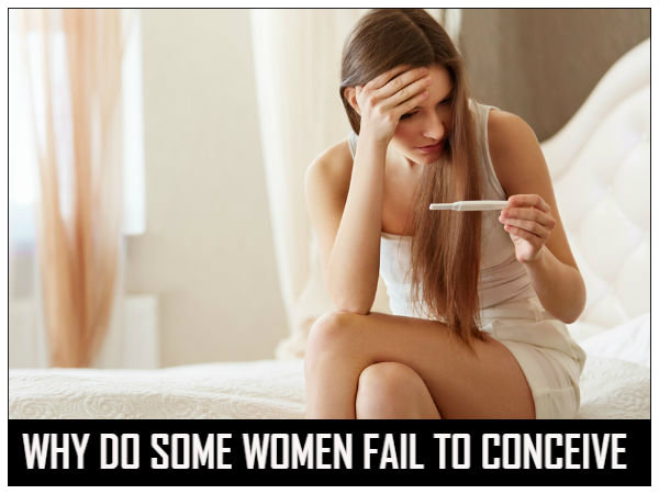Why Do Some Women Fail To Conceive?