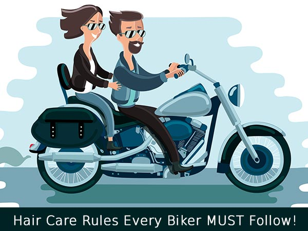 Hair Care Rules Every Biker MUST Follow!