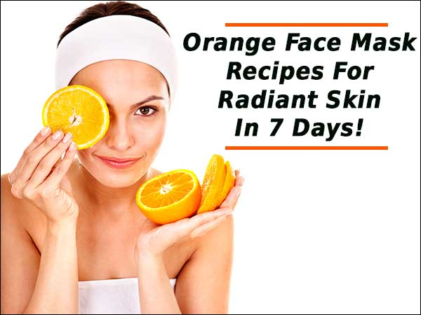 Orange Face Mask Recipes For Radiant Skin In 7 Days!