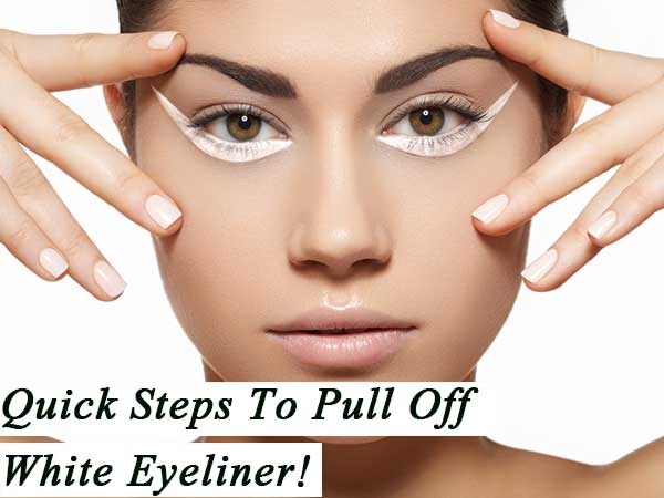 Quick Steps To Pull Off White Eyeliner
