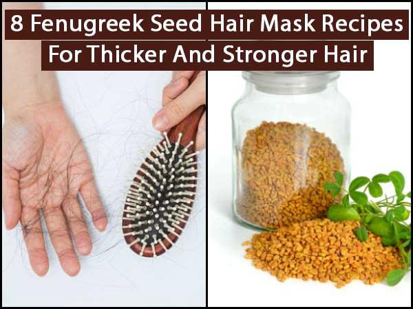 8 Fenugreek Seed Hair Mask Recipes For Thicker & Stronger ... Fenugreek Seeds For Hair