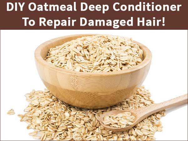 Diy Oatmeal Deep Conditioner To Repair Damaged Hair