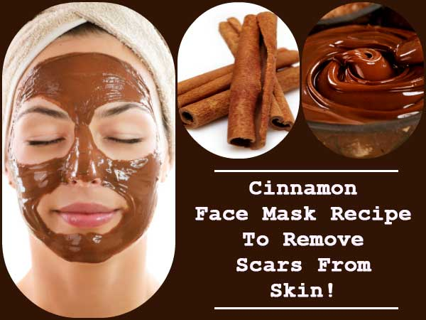 This 1 Cinnamon Face Mask Recipe Can Remove Scars From Skin In
