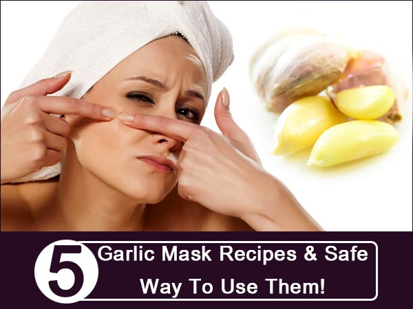 5 Garlic Mask Recipes & Safe Way To Use Them!