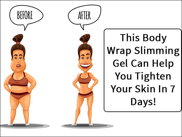 This Body Wrap Slimming Gel Can Help You Tighten Your Skin In 7 Days!