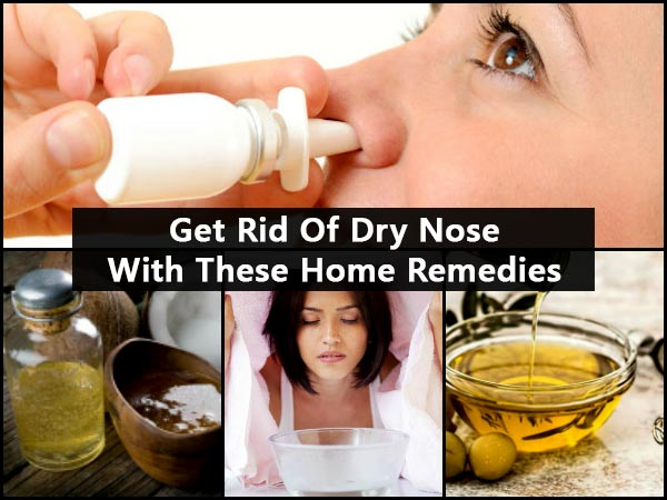 These Home Remedies Help Get Rid Of Dry Nose Quickly Boldsky Com