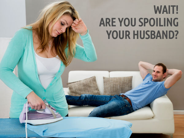 Signs You're Doing Too Much For Your Husband