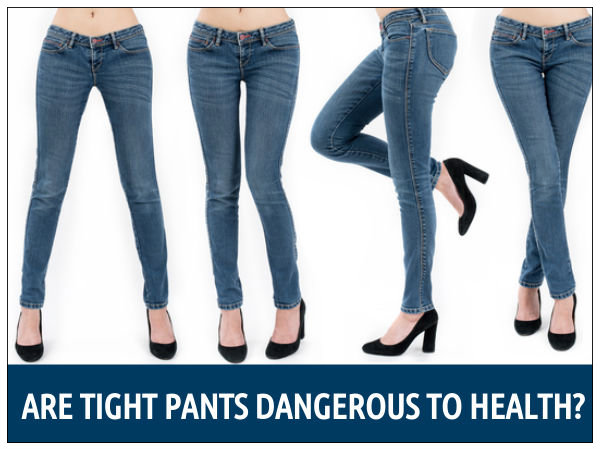 Health Dangers Of Wearing Tight Jeans