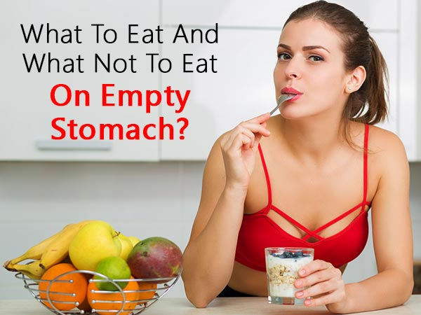 Can You Eat Anything On Empty Stomach? No!