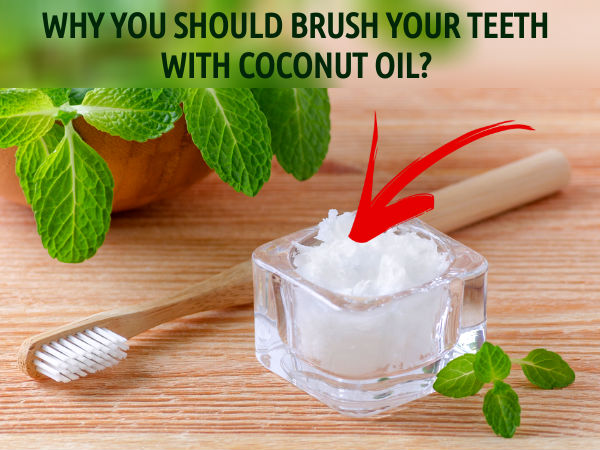 brush your teeth with coconut oil. Black Bedroom Furniture Sets. Home Design Ideas