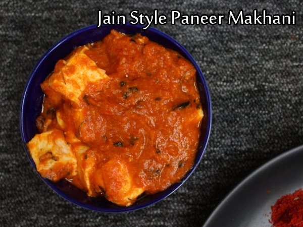 Paneer Makhani Recipe (Jain Style): No Onion No Garlic Paneer Butter Masala