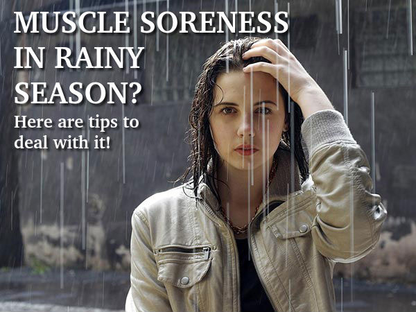 Tips For Muscle Soreness In Rainy Season