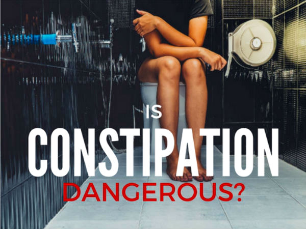Why Constipation Is Dangerous?