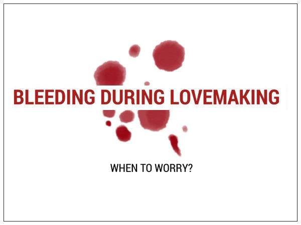 Are You Bleeding During Lovemaking? Read This!