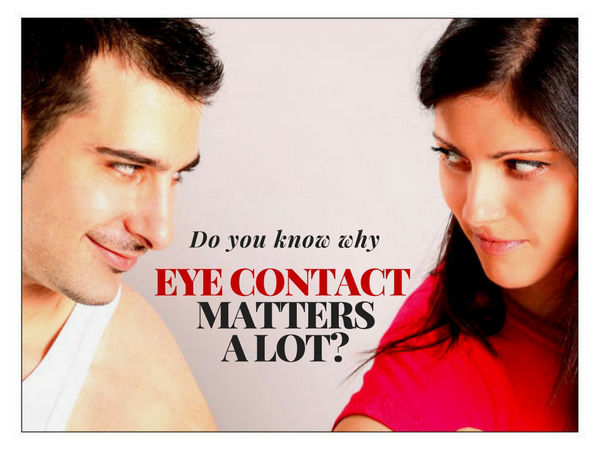 Why Eye Contact Matters