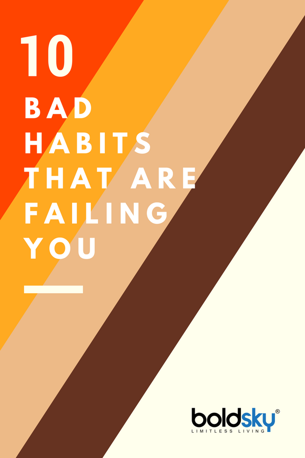 bad habits that are failing you