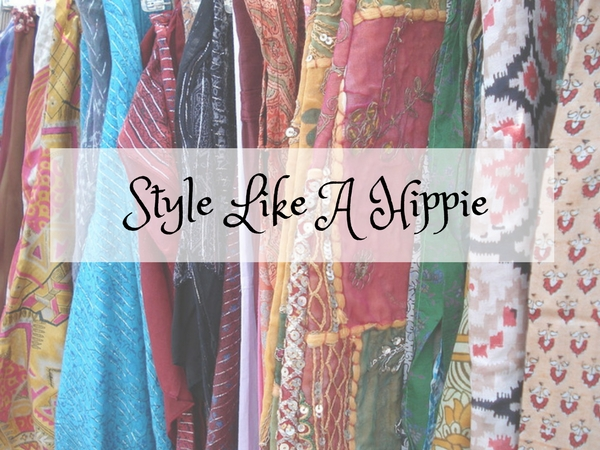 Learn How To Style Like A Hippie; Basic Things From A Hippie's Wardrobe