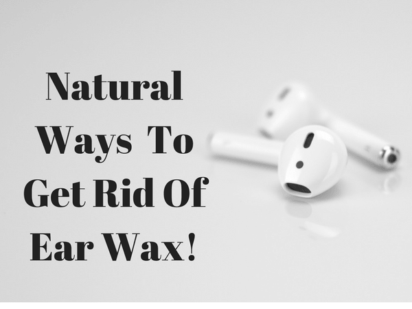 how to get rid of ear wax quickly