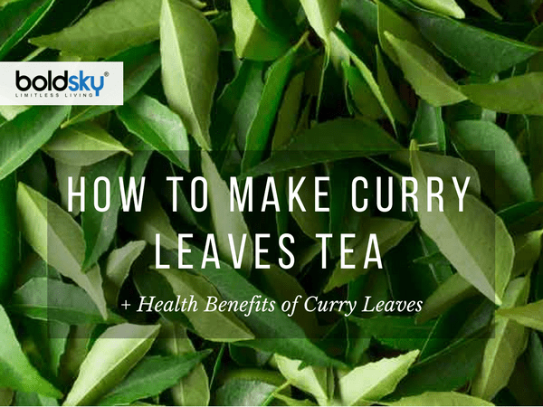 health benefits of curry leaves tea + how to make curry leaves tea