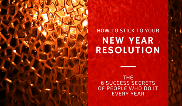 how to stick to your new year resolution 6 tips and secrets