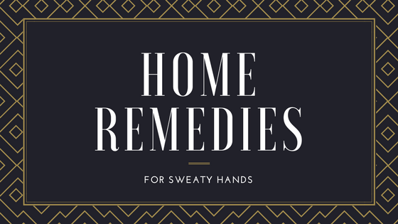 home remedies for sweaty hands