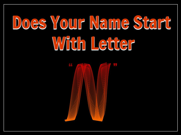 Personality Traits Of People Whose Name Starts With Letter N