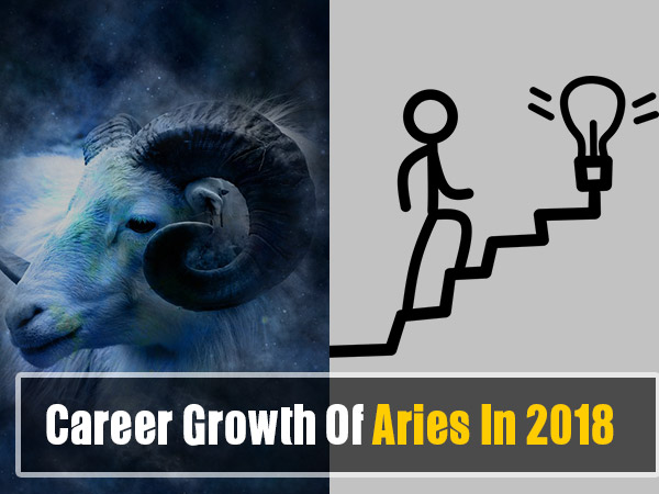 All About Aries Career Growth For 2018