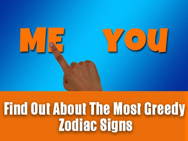 Ranking Of The Most Greedy Signs Of The Zodiac