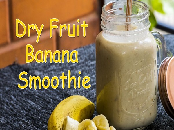 Dry fruit banana smoothie recipe