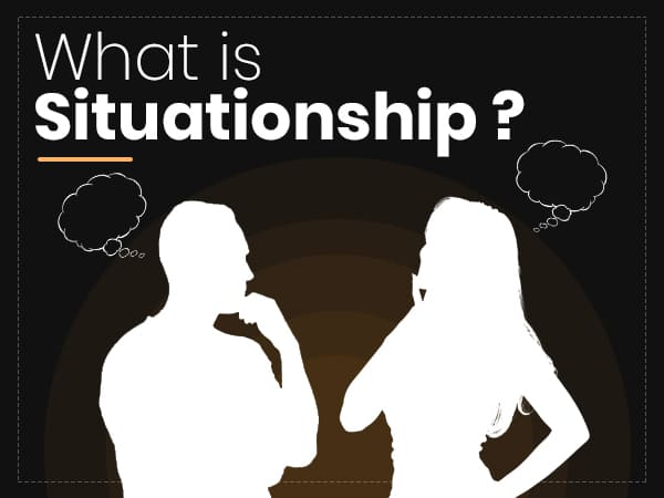 Signs That Tell Youre In Situationship