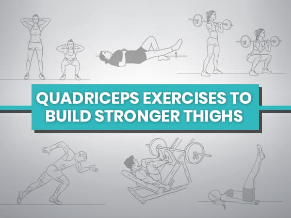 10 Best Quadriceps Exercises To Strengthen Your Thighs