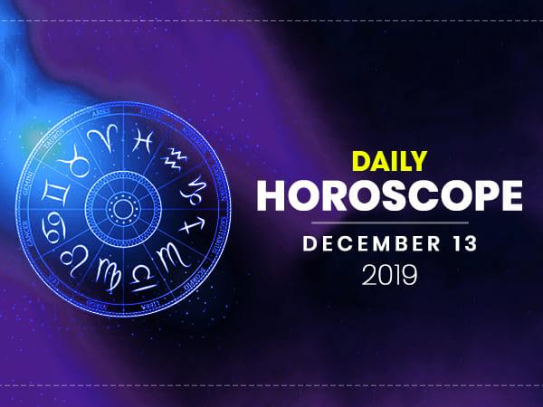 Daily Horoscope 13 December 2019