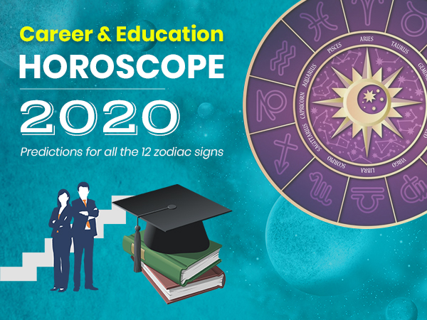 Career & Education Horoscope 2020 Predictions