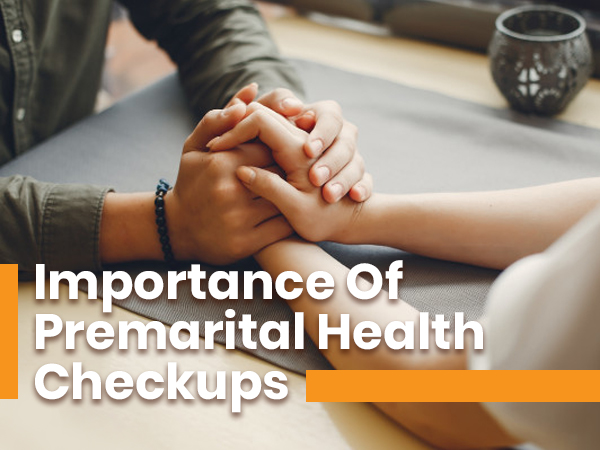 What Is The Importance Of Premarital Health Checkups?