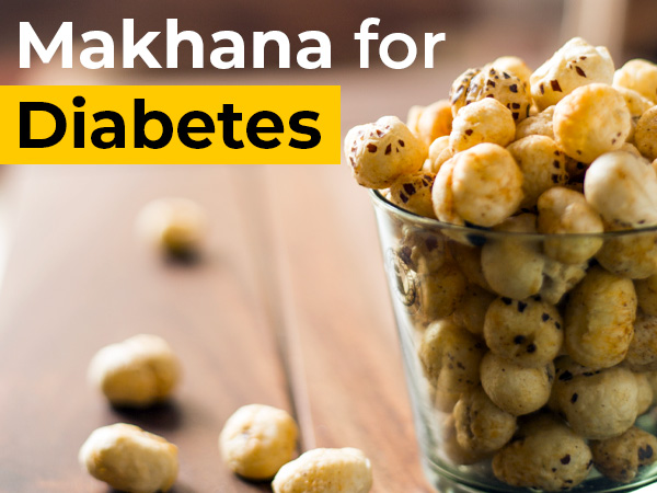 Is Makhana Good For Diabetics?