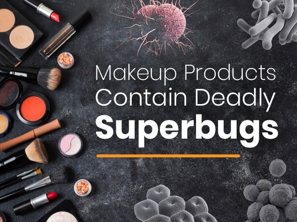 Your Daily Makeup Products May Contain Deadly Superbugs, Study Claims