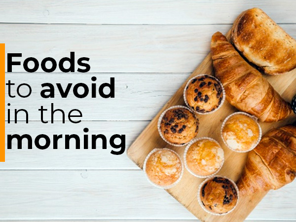 worst foods to eat in the morning
