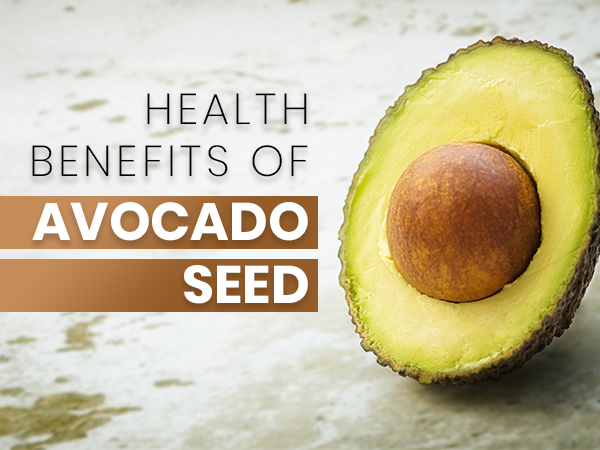 Interesting Health Benefits Of Avocado Seed You Didn't Know
