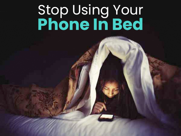6 Reasons Why You Need To Stop Using Your Phone At Night