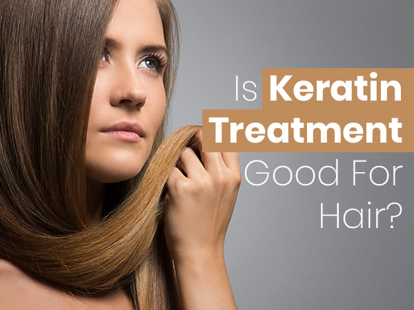 is keratin treatment good for hair