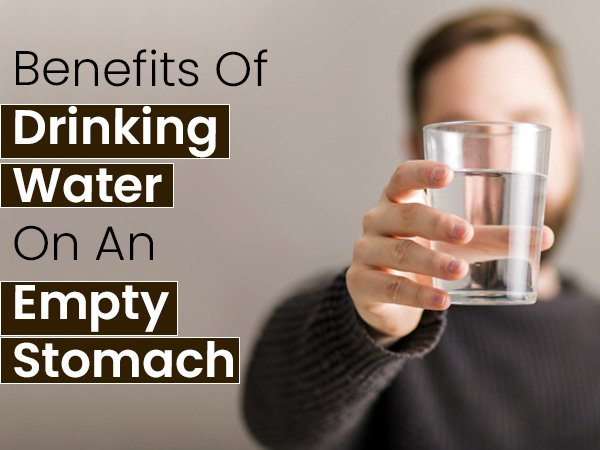 11 Benefits Of Drinking Water On An Empty Stomach