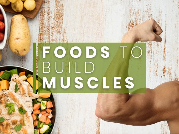 Top 21 Foods To Build Muscle
