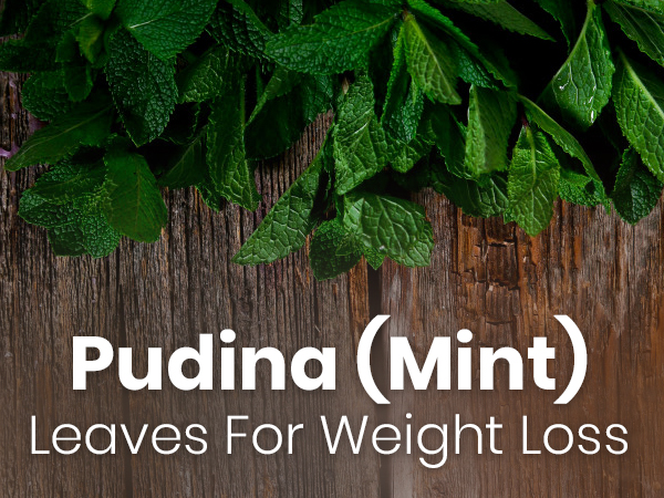 Ways To Use Mint (Pudina) Leaves For Weight Loss