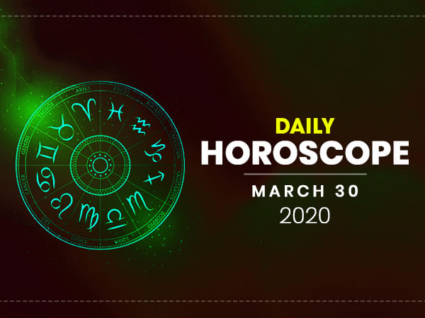 Daily Horoscope: 30 March 2020