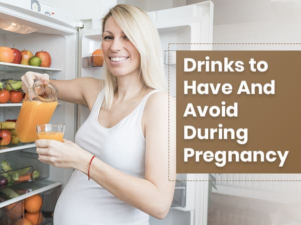 Best Drinks to Have During Pregnancy