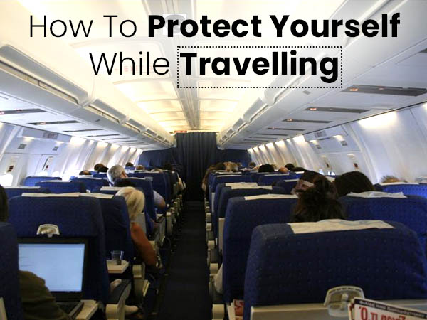how to protect yourself while travelling