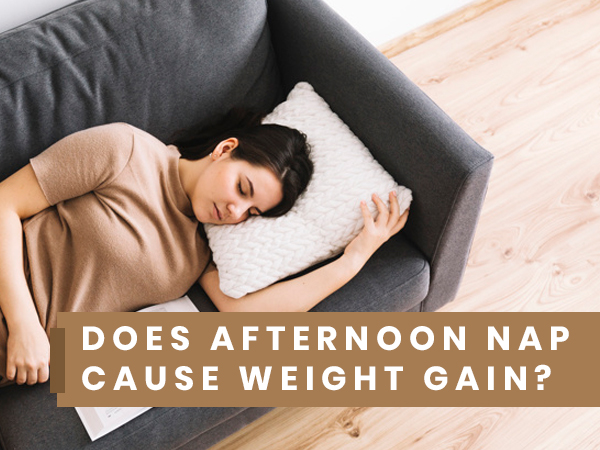Does Afternoon Nap Cause Weight Gain?